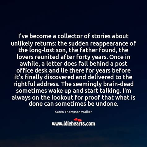 Talk About An Unlikely by I Ve Become A Collector Of Stories About Unlikely Returns