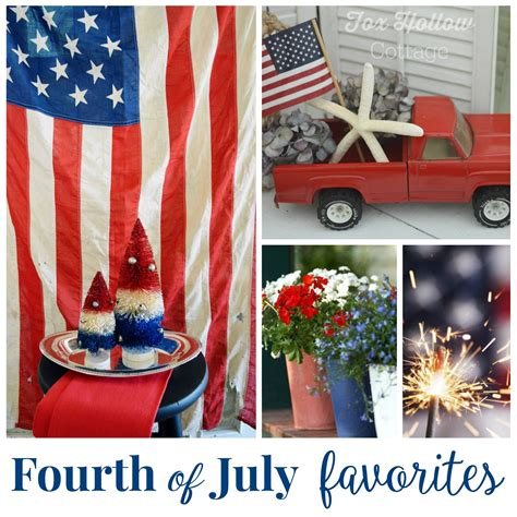 fourth of july favorites the fourth of july favorites fox hollow cottage