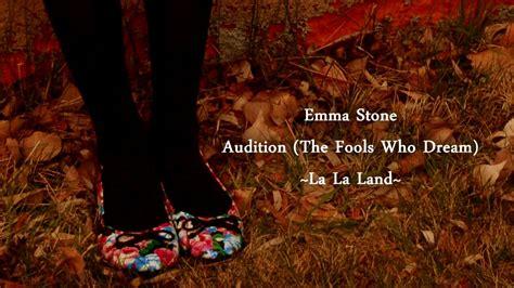 emma stone the fools who dream lyrics emma stone la la soundtrack audition the fools who