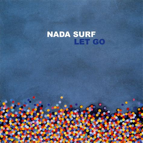 nada surf paper boats live let go by nada surf on spotify