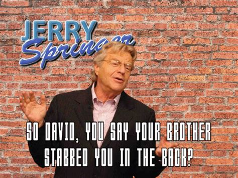 Jerry Springer Memes - jerry springer show fights related keywords jerry