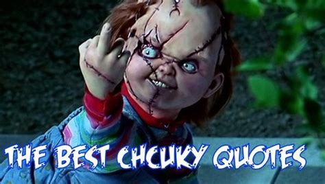 movie about chucky the best chucky quotes all chucky movies