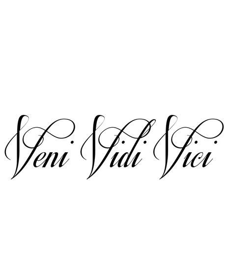 latin tattoo veni vidi vici tattoo idea veni vidi vici i came i saw i