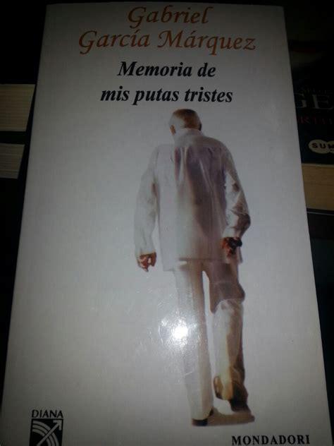 libro memoria de mis putas libro memoria de mis putas tristes 110 00 en mercado libre