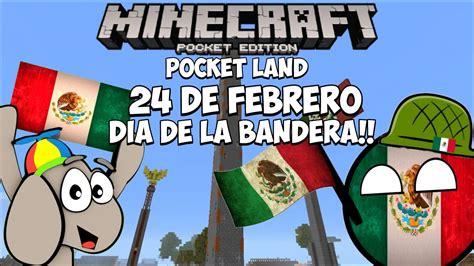 24 de febrero da de la bandera mexicana kinder pinterest minecraft pe bandera de mexico en pocket land serie 161 mini