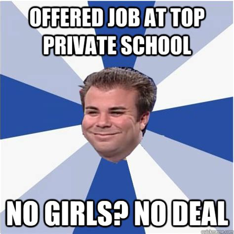 Deal Or No Deal Meme - offered job at top private school no girls no deal misc