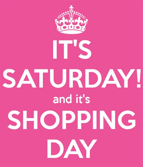 shopping for s day it s saturday and it s shopping day poster jhem keep