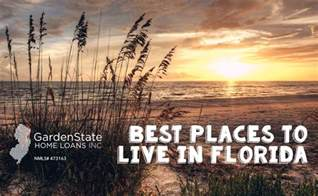 best place to get home loan best places to live in florida garden state home loans