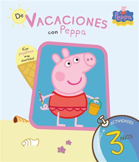 libro peppa pig peppa goes comprar libro 3a 209 os peppa pig de vacaciones con peppa cuaderno de vacaciones 3 a 209 os