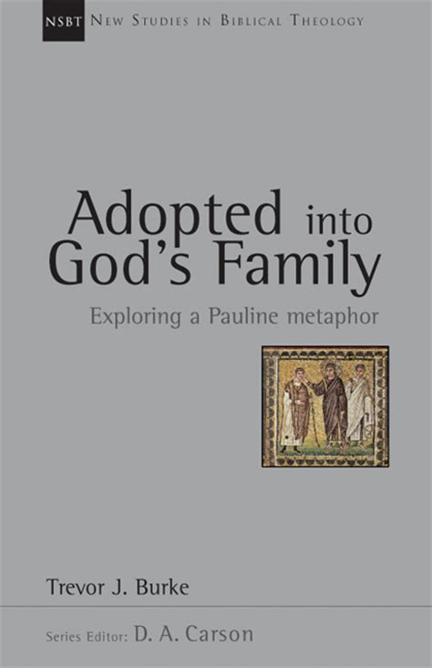 modeling family god s way books review adopted into god s family by trevor burke my