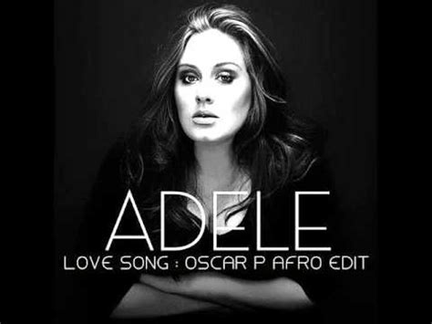 download mp3 gratis adele love song adele love song oscar p afro edit free download youtube