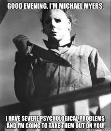 Michael Myers Memes - good evening i m michael myers