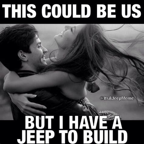 jeep couple meme 1000 images about jeep life on pinterest custom jeep