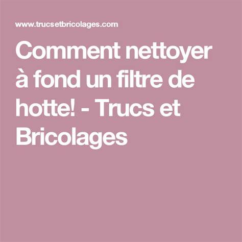 Nettoyer Filtre Hotte 5282 by Comment Nettoyer 224 Fond Un Filtre De Hotte Trucs Et