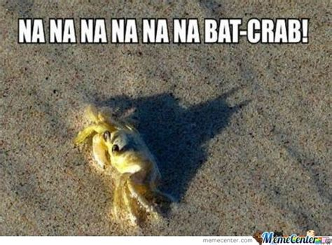 Crab Meme - bat crab by keagan meme center