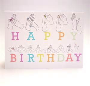 signing a birthday card sign language birthday card
