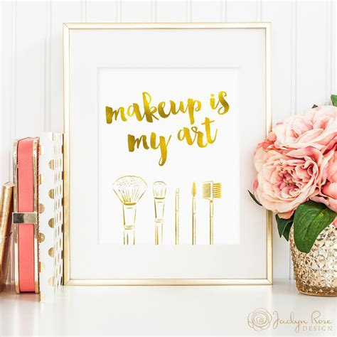 printable makeup quotes makeup is my art printable gold foil makeup quote print faux
