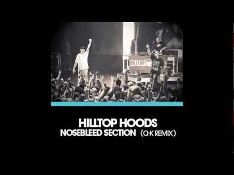 hilltop hoods nosebleed section hilltop hoods nosebleed section chk remix youtube