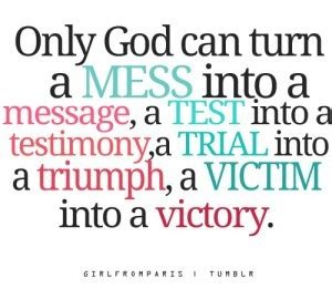 out of my mess god birthed a message books quotes about testimony quotesgram