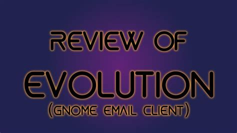 how to uninstall evolve client review of evolution email client youtube