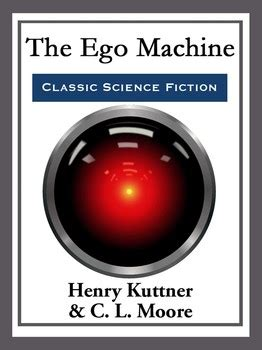 The Ego Machine the ego machine ebook by henry kuttner official