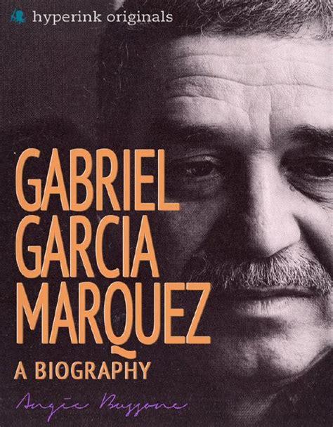 biography gabriel garcia marquez bol com gabriel garcia marquez a biography ebook