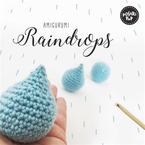 amigurumi raindrop pattern amigurumi raindrops crochet pattern by polaripop