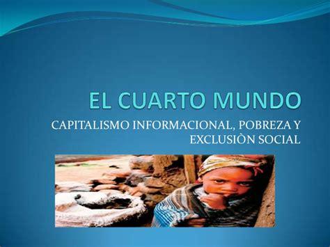 cuarto mundo el cuarto mundo diapositivas