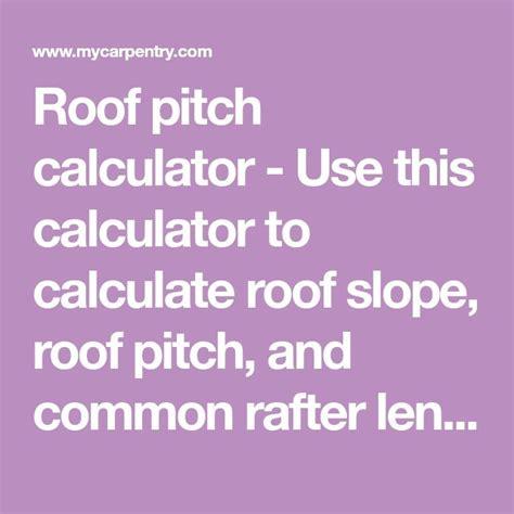 roof pitch calculator   calculator  calculate