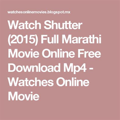 shutter watch online watch shutter 2015 full marathi movie online free