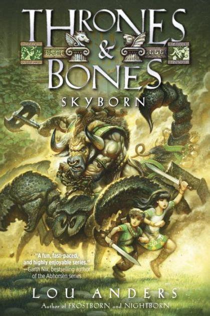 libro game of bones bone skyborn thrones and bones book 3 by lou anders hardcover barnes noble 174