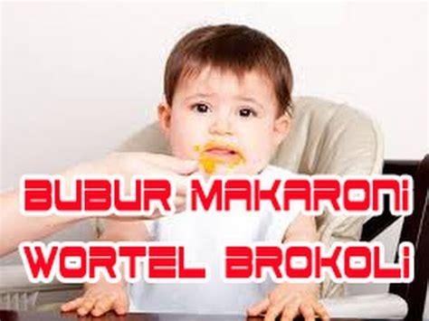 takaran membuat oralit untuk bayi cara membuat bubur makaroni wortel brokoli untuk bayi 8