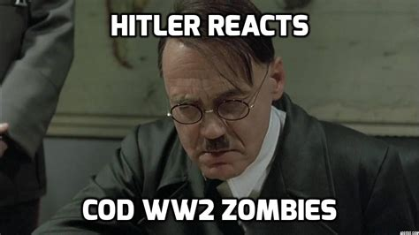 Hitler Reacts Meme - hitler reacts to call of duty ww2 zombies youtube