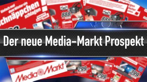 wann macht media markt zu media markt neuer prospekt im schn 228 ppchen check