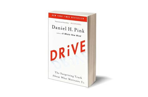 drive daniel pink learning about what truly drives people 187 leaderonomics com