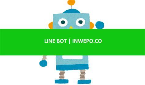membuat akun bot line cara membuat bot di line messenger inwepo