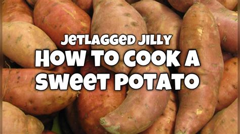 how to cook a sweet potato youtube