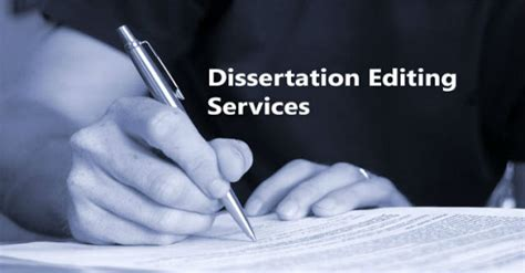 dissertation editing of the dissertation editing service for your thesis