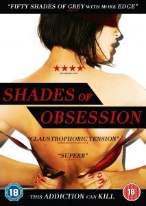 film called obsessed shades of obsession film review the horror