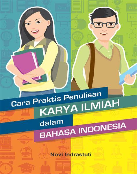 Bahasa Indonesia Penulisan Dan Penyajian Karya Ilmiah Sri Hapsari W home ugm press badan penerbit dan publikasi