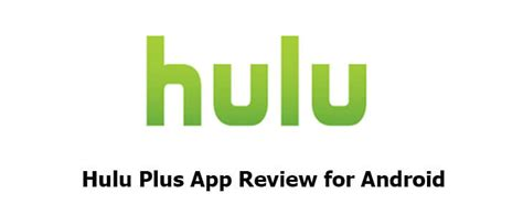 hulu android hulu plus app review for android joyofandroid