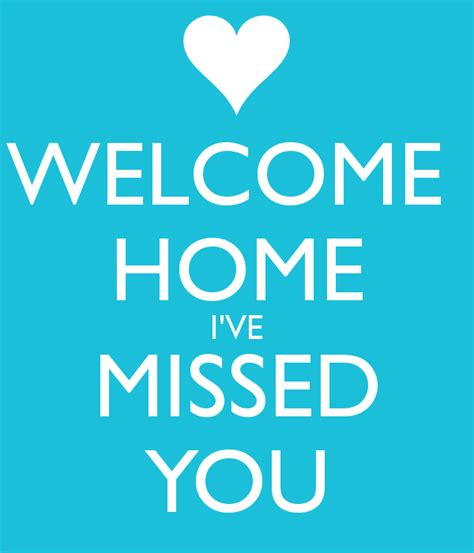 welcome home i ve missed you poster louise keep calm o