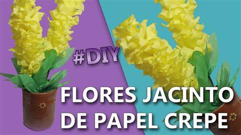 como hacer flores de papel crepe faciles y bonitas youtube flores de papel crepe faciles y bonitas flores jacinto