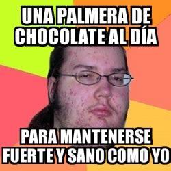 Memes De Chocolate - meme friki una palmera de chocolate al d 237 a para