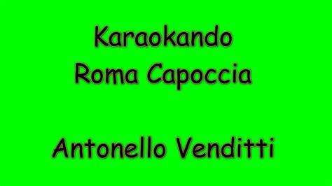 testo roma capoccia karaoke italiano roma capoccia antonello venditti