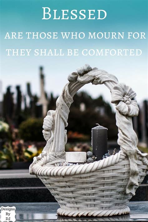 blessed are those who mourn for they shall be comforted 25 best ideas about beatitudes on pinterest the