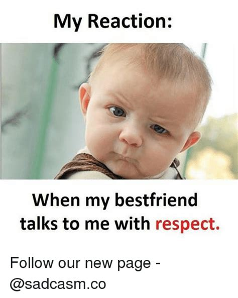 My Respect Meme - 25 best memes about my reaction when my reaction when memes