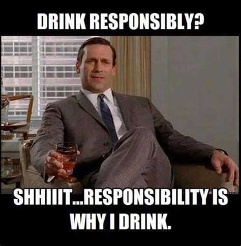 Funny Inappropriate Memes - drink responsibly funny pictures quotes memes jokes