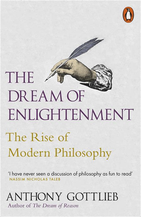 the dream of enlightenment the dream of enlightenment by anthony gottlieb penguin books new zealand
