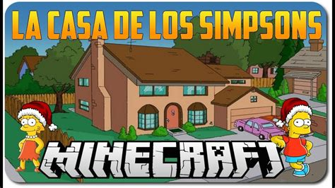 casa de los simpsons minecraft descargar elchuiucal youtube